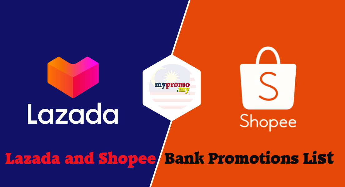 Lazada And Shopee X Bank Promotions List For M Y Mypromo My