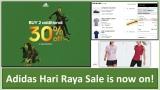 Adidas Malaysia: Hari Raya Sale is now on!
