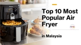 Top 10 Most Popular Air Fryers in Malaysia-Available on Lazada 2021