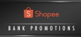 Shopee x Bank Promotions 2021