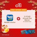 Citibank Online Exclusive Offer! Get a RM288 Touch 'n Go voucher + 3-year Annual Fee Waiver